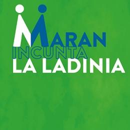 Maran incunta la Ladinia